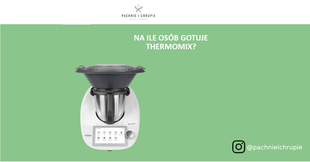 na le osób gotuje Thermomix
