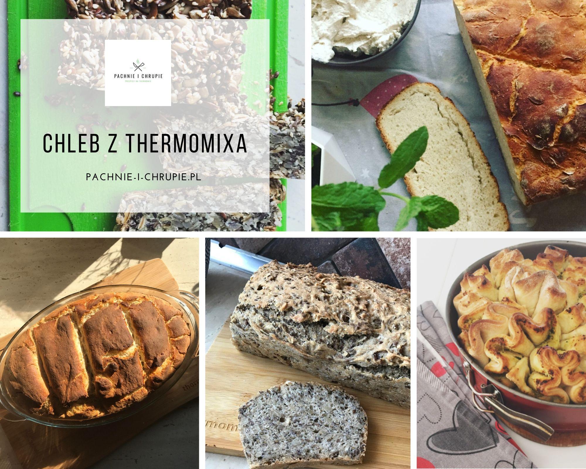 Chleb Thermomix - ziołowy, z gara, bananowy, na drożdżach i zakwasie. Który przepis wybrać?